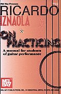 Ricardo Iznaola on Practicing: A Manual for Students of Guitar Performance Cover