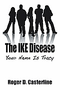The Ike Disease: Your Name Is Tracy