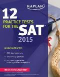 Kaplan 12 Practice Tests for the SAT 2015 (Kaplan Test Prep)
