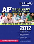 Kaplan AP English Language and Composition (Kaplan AP English Language & Composition)