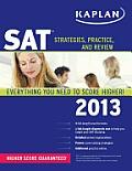 Kaplan SAT 2013: Strategies, Practice, and Review (Kaplan SAT)