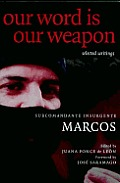 Our Word Is Our Weapon: Selected Writings of Subcomandante Insurgente Marcos Cover