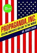 Propaganda, Inc: Selling America's Culture to the World