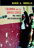 Colombia and the United States: War, Terrorism, and Destabilization Cover