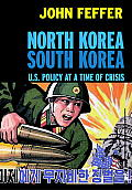 North Korea / South Korea: U.S. Policy at a Time of Crisis