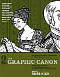 The Graphic Canon, Volume 2: From &quot;Kubla Khan&quot; to the Bronte Sisters to the Picture of Dorian Gray (Graphic Canon) Cover