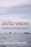 Arctic Voices: Resistance at the Tipping Point Cover