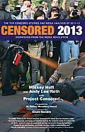 Censored 2013 The Top Censored Stories & Media Analysis of 2011 2012