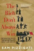 Rich Dont Always Win The Forgotten Triumph over Plutocracy that Created the American Middle Class