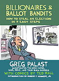 Billionaires and Ballot Bandits: How To Steal an Election in 9 Easy Steps (12 Edition)