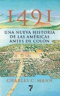 1491: Una Nueva Historia De La Americas Antes De Colon by Charles C. Mann