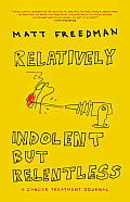 Relatively Indolent but Relentless A Cancer Treatment Journal