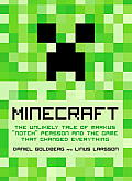 Minecraft The Unlikely Tale of Markus Notch Perrson & The Game That Changed Everything