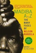 Madiba A to Z: The Many Faces of Nelson Mandela