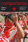 Companeras: Zapatista Women's Stories by Hilary Klein