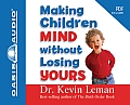 Making Children Mind Without Losing Yours (Library Edition)