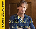 True Strength (Library Edition): My Journey from Hercules to Mere Mortal--And How Nearly Dying Saved My Life