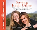 Saving Each Other: A Mother-Daughter Love Story