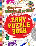 Ripley's Believe It or Not! Zany Puzzle Book (Ripley's Believe It or Not! Kids)