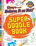 Super Doodle Book (Ripley's Believe It or Not! Kids)