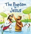 The Baptism of Jesus (My First Bible Stories)