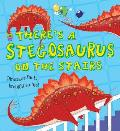 There's a Stegosaurus on the Stairs (What If a Dinosaur...)