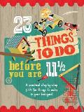 23 Things to Do Before You Are 11 1/2: A Practical Step-By-Step Guide for Things to Make in Your Backyard (23 Things to Do)
