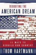 Rebooting the American Dream: 11 Ways to Rebuild Our Country (BK Currents) Cover