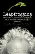 Leapfrogging: Harness the Power of Surprise for Business Breakthroughs Cover
