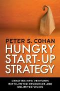 Hungry Start-Up Strategy: Creating New Ventures with Limited Resources and Unlimited Vision (BK Business) Cover