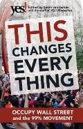 This Changes Everything Occupy Wall Street & the 99% Movement