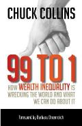 99 to 1: How Wealth Inequality Is Wrecking the World and What We Can Do about It Cover