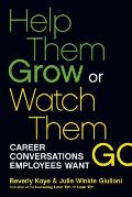 Help Them Grow or Watch Them Go Career Conversations Employees Want