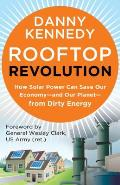 Rooftop Revolution: How Solar Power Can Save Our Economy--And Our Planet--From Dirty Energy (BK Currents)