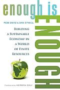 Enough Is Enough Building a Sustainable Economy in a World of Finite Resources