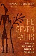 Seven Paths Changing Ones Way of Walking in the World