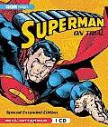Superman: On Trial: A BBC Full-Cast Radio Drama
