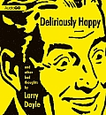Deliriously Happy: And Other Bad Thoughts