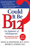 Could It Be B12?: An Epidemic of Misdiagnoses