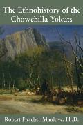 The Ethnohistory of the Chowchilla Yokuts