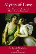 Myths of Love: Echoes of Ancient Mythology in the Modern Romantic Imagination