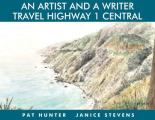 Artist and a Writer Travel Highway 1 #2: An Artist and a Writer Travel Highway 1 Central