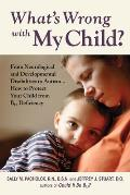 What's Wrong with My Child?: When Autism Isn't Autism ... and Other Consequences of Pediatric B12 Deficiency