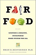Fair Food: Growing a Healthy, Sustainable Food System for All Cover