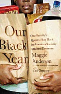 Our Black Year: One Family's Quest to Buy Black in America's Racially Divided Economy Cover