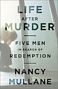 Life After Murder: Five Men in Search of Redemption Cover