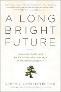 A Long Bright Future: Happiness, Health, and Financial Security in an Age of Increased Longevity