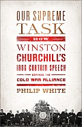 Our Supreme Task: How Winston Churchill's Iron Curtain Speech Defined the Cold War Alliance