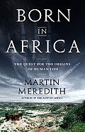 Born in Africa: The Quest for the Origins of Human Life Cover