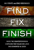 Find Fix Finish Inside the Counterterrorism Campaigns that Killed bin Laden & Devastated Al Qaeda